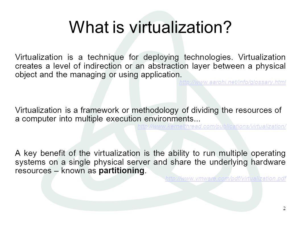 3 Ways to Virtualize Hardware Emulation Para-Virtualization Virtualization on the OS level Multi-server virtualization