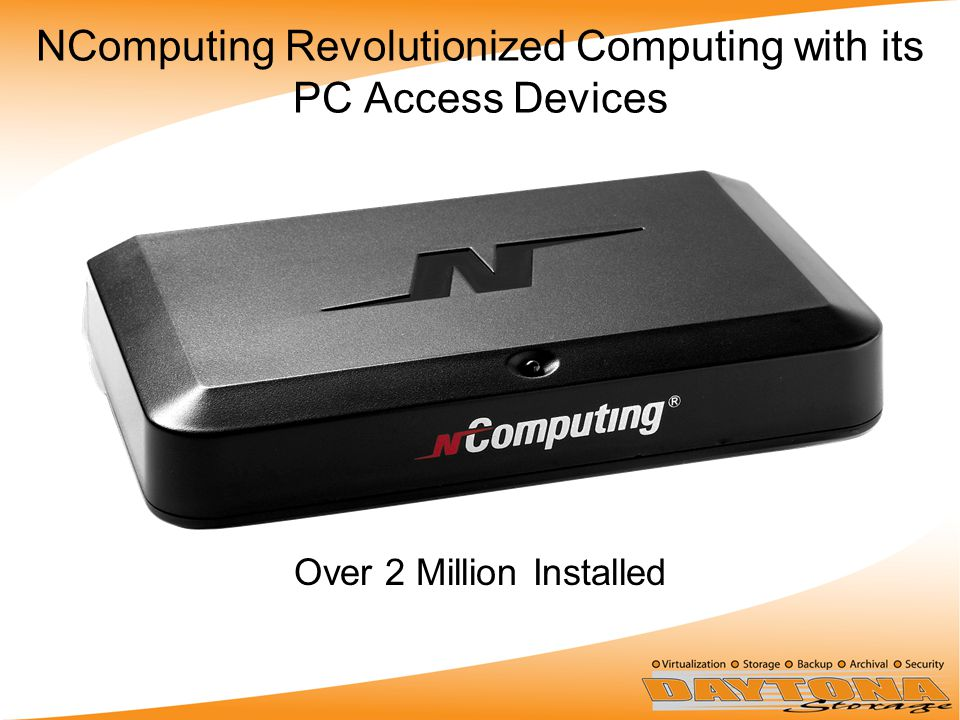 NComputing Revolutionized Computing with its PC Access Devices Over 2 Million Installed