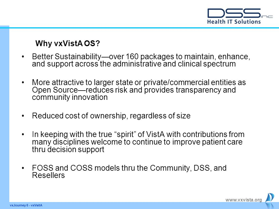 www.vxvista.org Better Sustainability—over 160 packages to maintain, enhance, and support across the administrative and clinical spectrum More attract