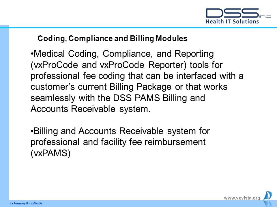 www.vxvista.org vxJourney 6 - vxVsitA Medical Coding, Compliance, and Reporting (vxProCode and vxProCode Reporter) tools for professional fee coding t