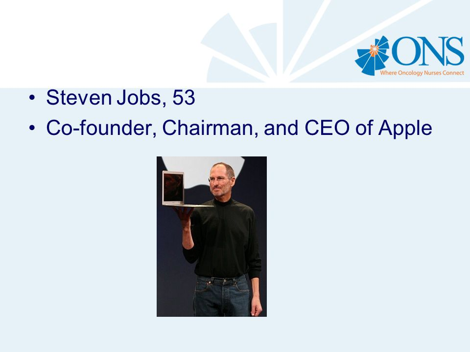 Steven Jobs, 53 Co-founder, Chairman, and CEO of Apple