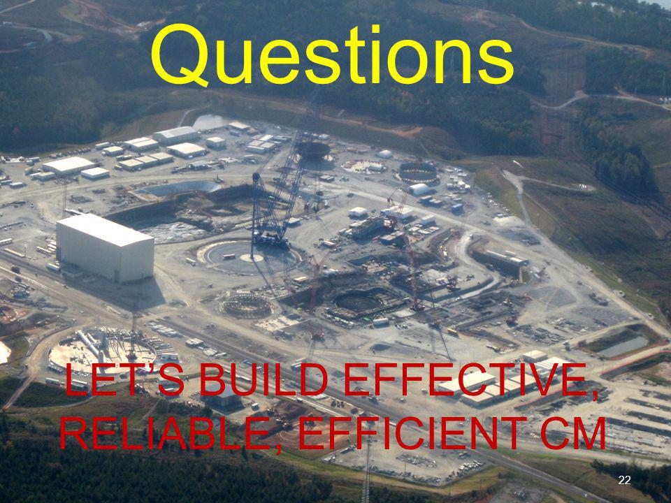 Questions LET'S BUILD EFFECTIVE, RELIABLE, EFFICIENT CM 22