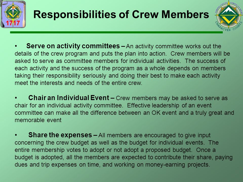 Responsibilities of Crew Members Serve on activity committees – An activity committee works out the details of the crew program and puts the plan into