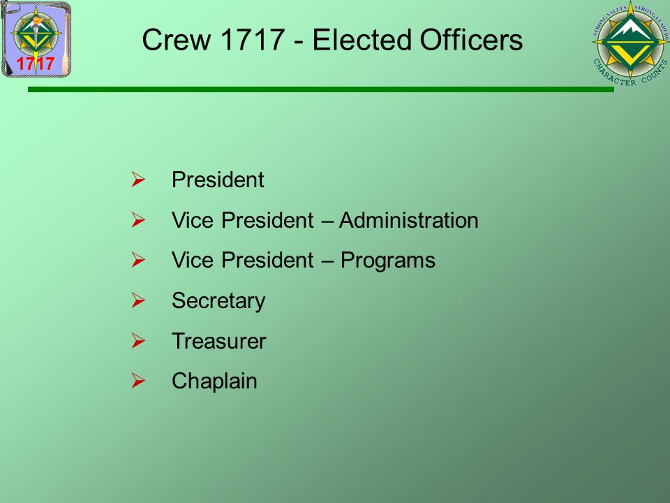 Crew 1717 - Elected Officers  President  Vice President – Administration  Vice President – Programs  Secretary  Treasurer  Chaplain