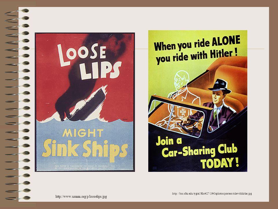 http://www.usmm.org/p/looselips.jpg http://bss.sfsu.edu/tygiel/Hist427/1940sphotos/posters/ridewithhitler.jpg