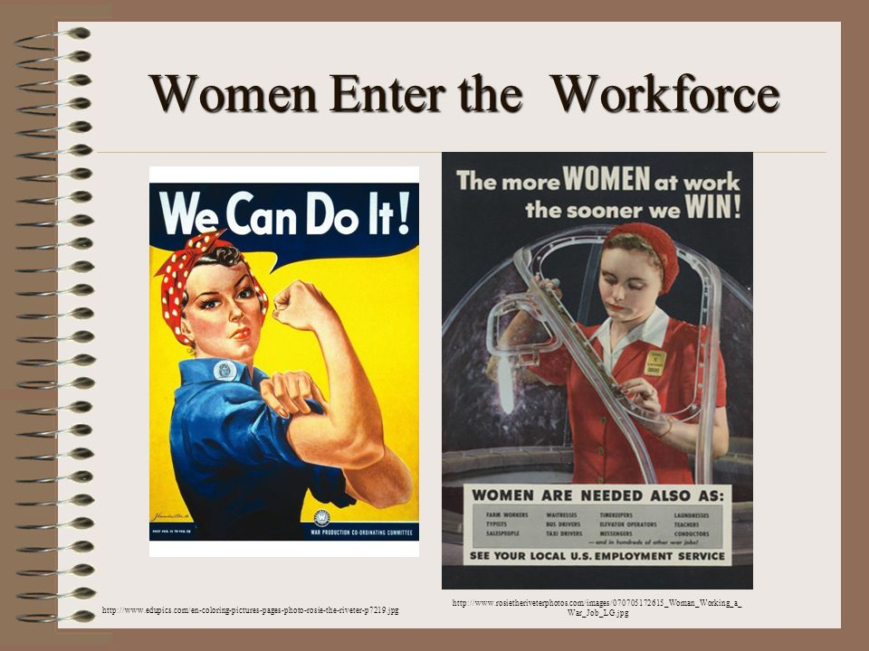 Women Enter the Workforce http://www.edupics.com/en-coloring-pictures-pages-photo-rosie-the-riveter-p7219.jpg http://www.rosietheriveterphotos.com/images/070705172615_Woman_Working_a_ War_Job_LG.jpg