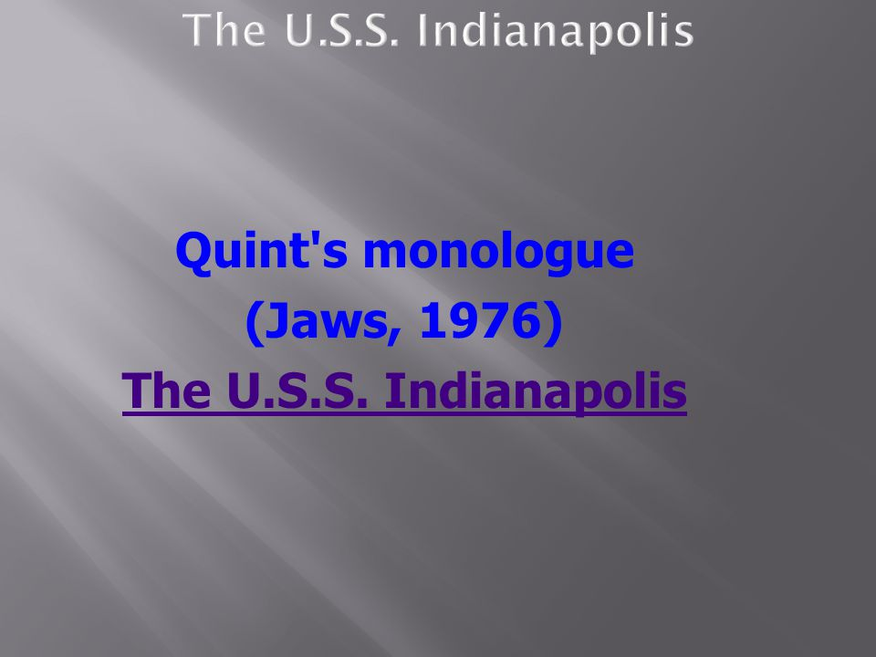 Quint's monologue (Jaws, 1976) The U.S.S. Indianapolis
