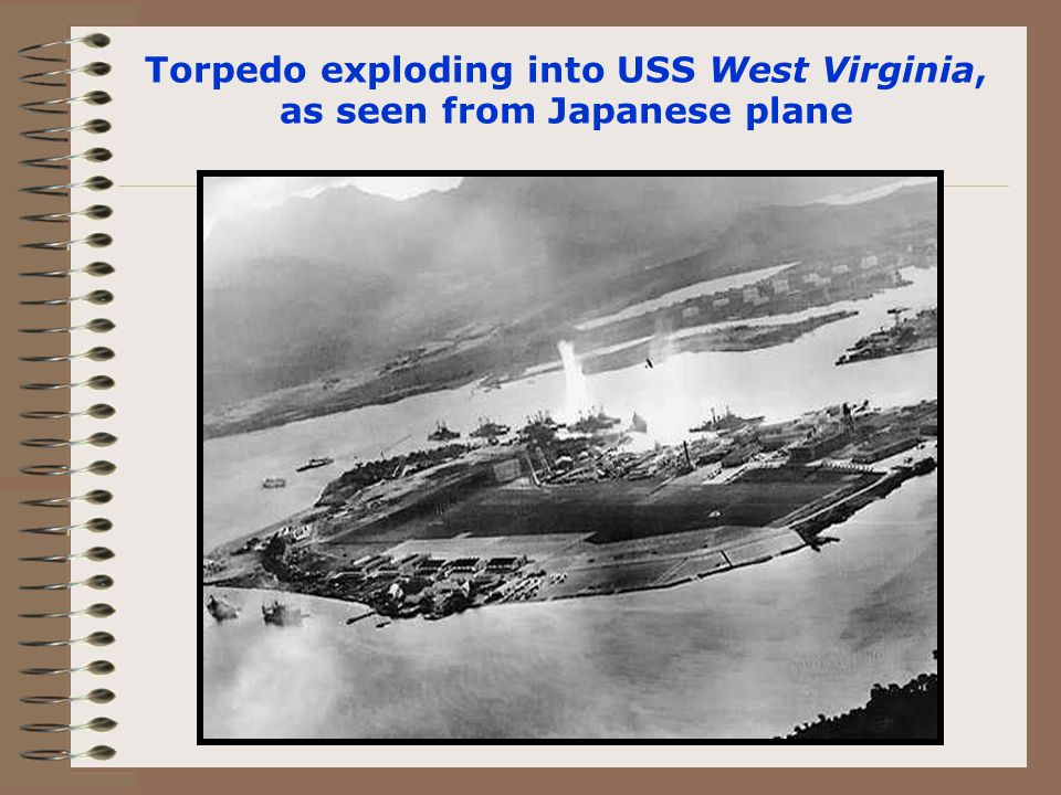Torpedo exploding into USS West Virginia, as seen from Japanese plane