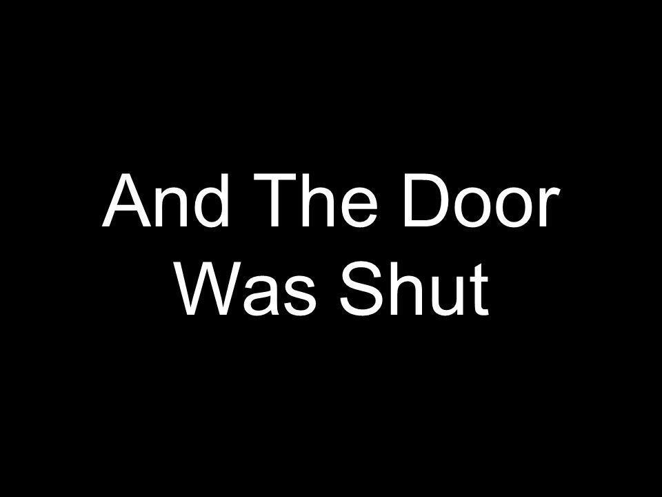 And The Door Was Shut
