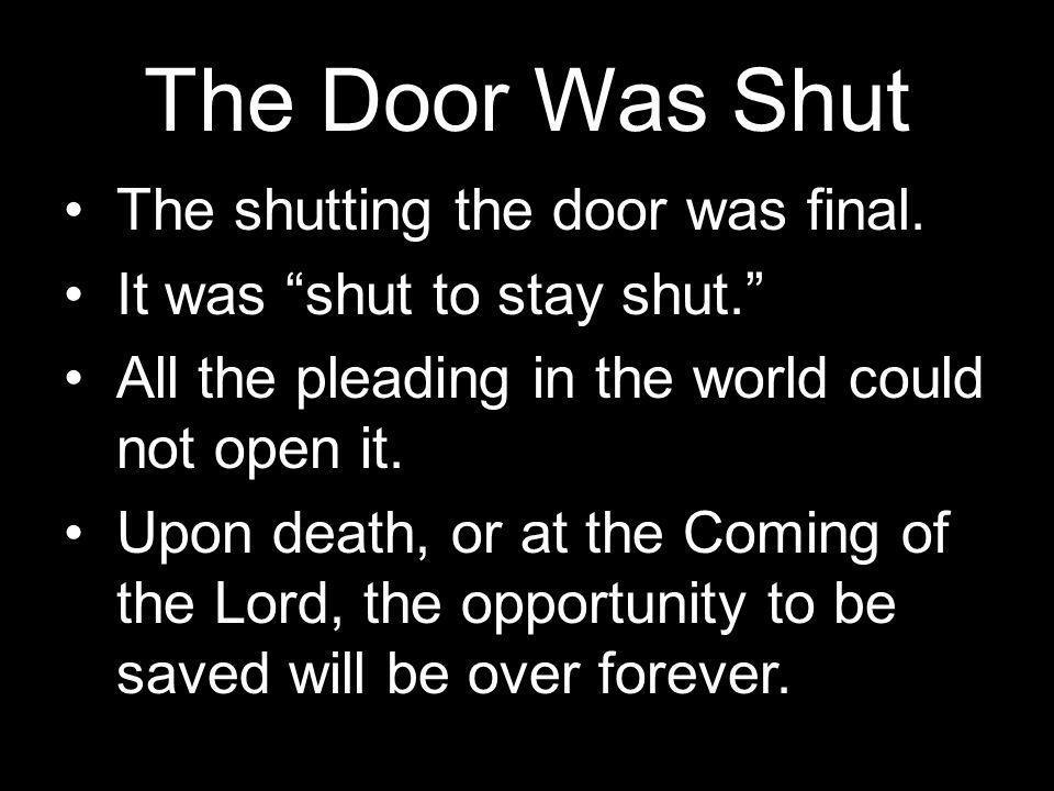 The Door Was Shut The shutting the door was final.