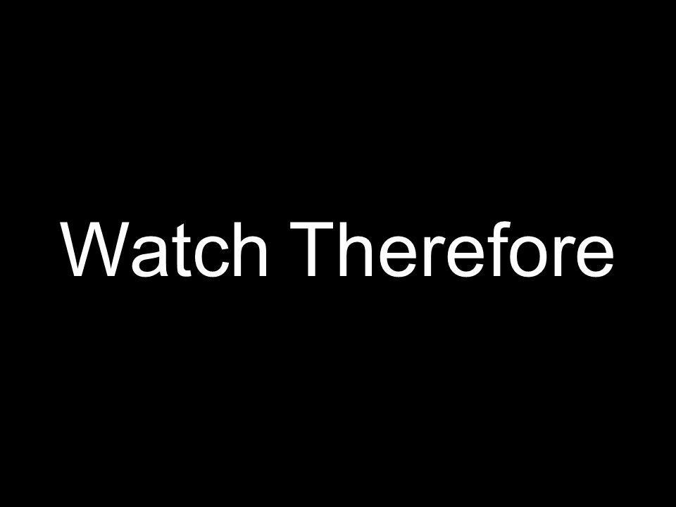 Watch Therefore