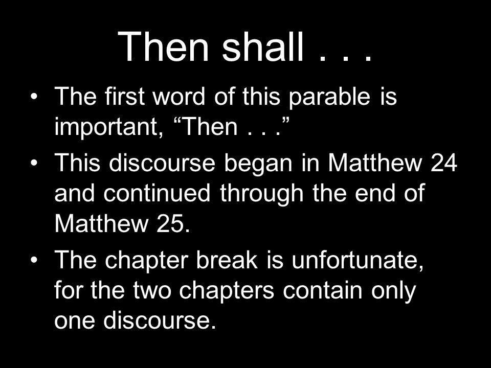 Then shall...
