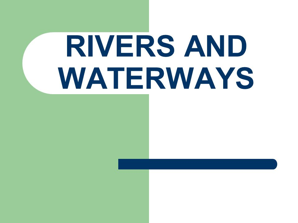 RIVERS AND WATERWAYS