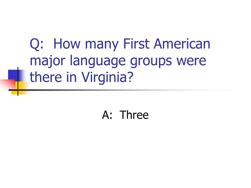 Q: How many First American major language groups were there in Virginia? A: Three