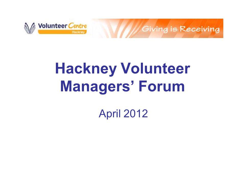 Hackney Volunteer Managers' Forum April 2012