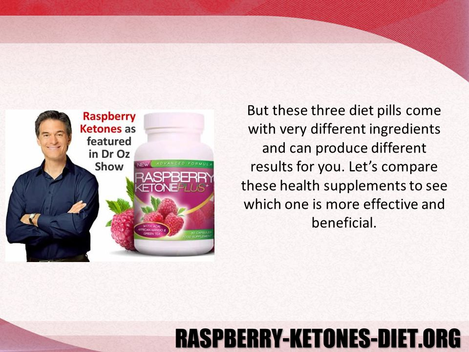 Whatever decision you make between Raspberry Ketone Plus, Raspberry Ketone Pure and Raspberry Ketone Lean, these supplements are an effective and healthy option for weight loss.