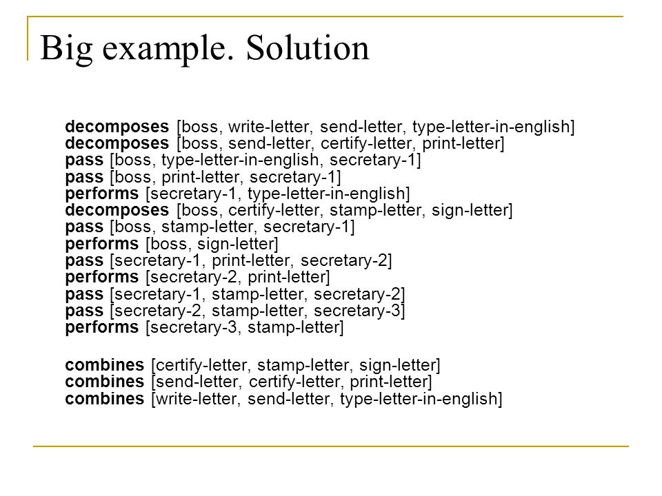Big example. Solution decomposes [boss, write-letter, send-letter, type-letter-in-english] decomposes [boss, send-letter, certify-letter, print-letter