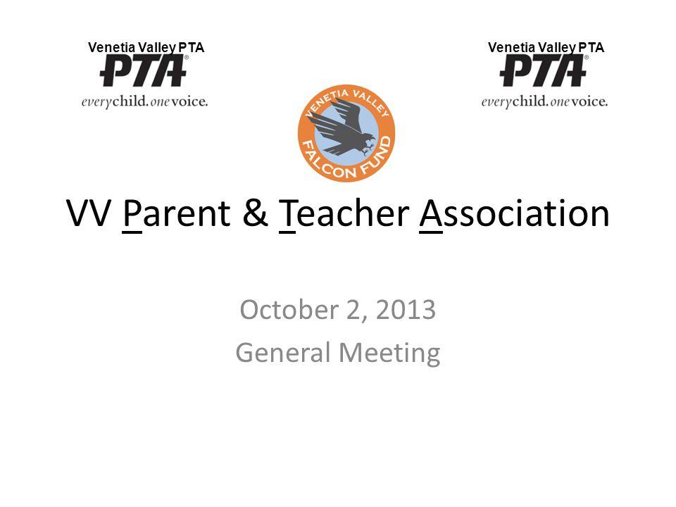 VV Parent & Teacher Association October 2, 2013 General Meeting Venetia Valley PTA