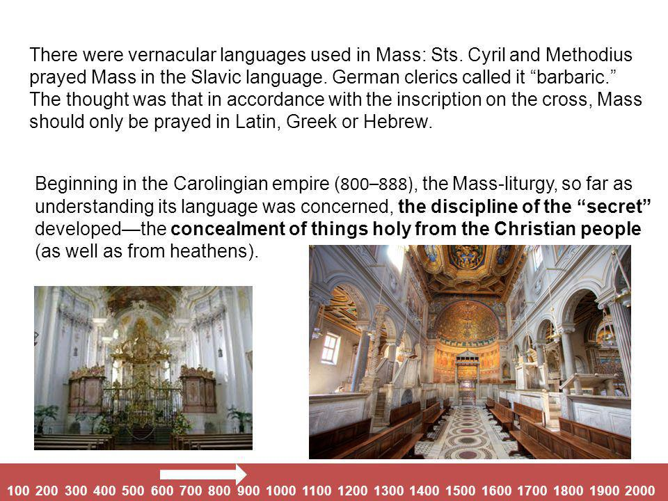 Beginning in the Carolingian empire ( 800–888), the Mass-liturgy, so far as understanding its language was concerned, the discipline of the secret developed—the concealment of things holy from the Christian people (as well as from heathens).