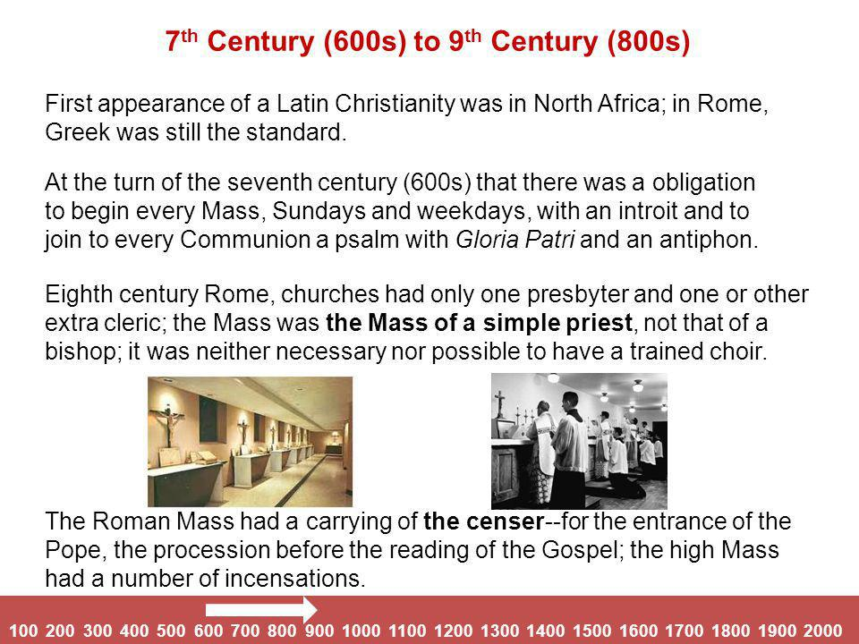 Developments during this Era: 11 th Century (1000s) to 12 th Century (1100s) The Roman liturgy began to return to Italy and to Rome in the middle of the 10 th century (c.