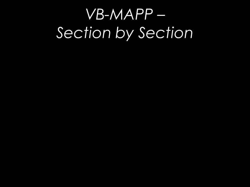 VB-MAPP – Section by Section