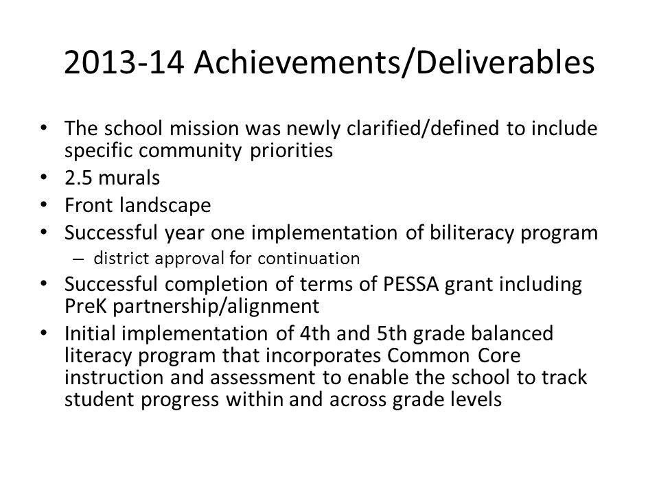2013-14 Achievements/Deliverables The school mission was newly clarified/defined to include specific community priorities 2.5 murals Front landscape S