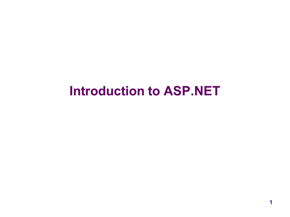 1 Introduction to ASP.NET