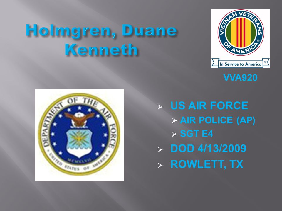 VVA920  US AIR FORCE  AIR POLICE (AP)  SGT E4  DOD 4/13/2009  ROWLETT, TX