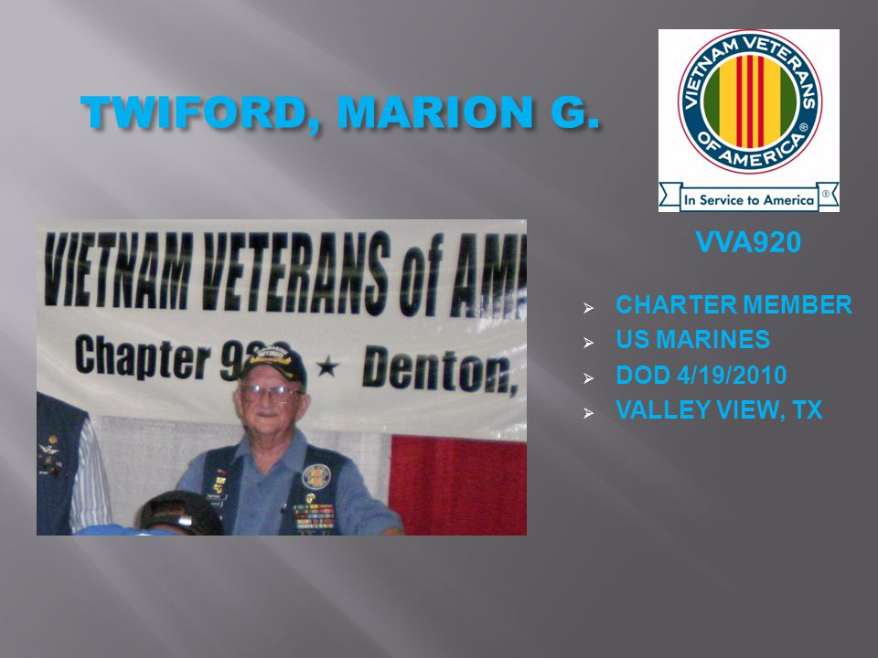 VVA920 TWIFORD, MARION G.  CHARTER MEMBER  US MARINES  DOD 4/19/2010  VALLEY VIEW, TX