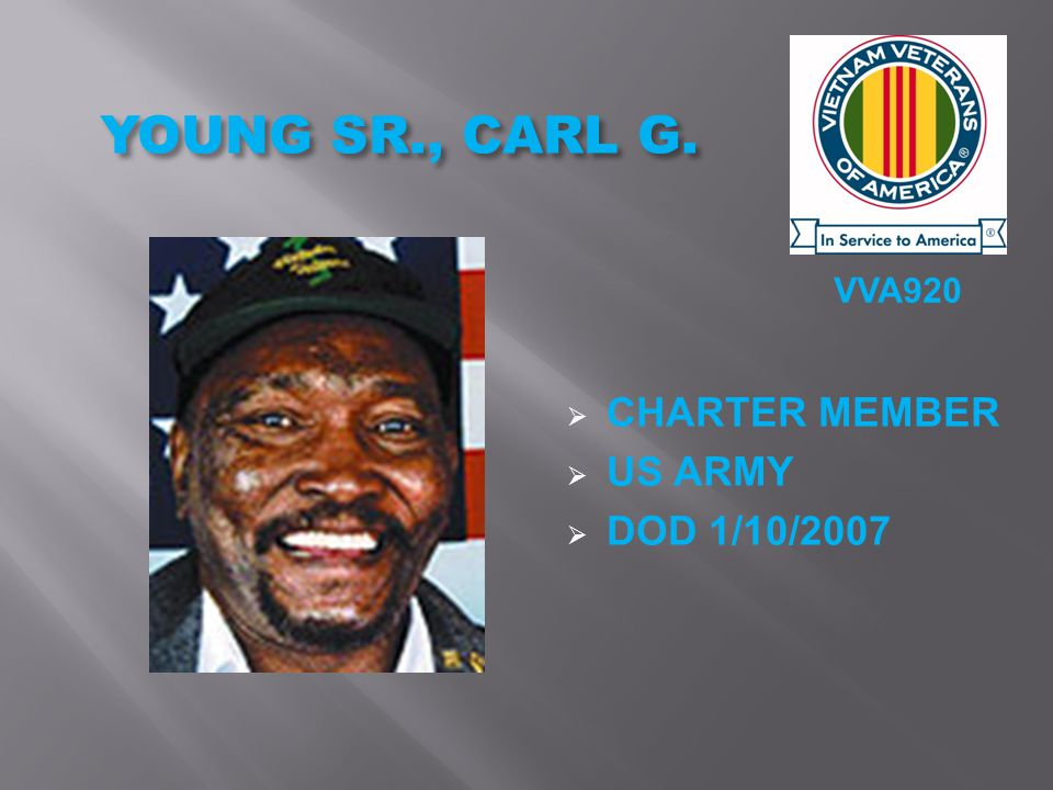 VVA920 YOUNG SR., CARL G.  CHARTER MEMBER  US ARMY  DOD 1/10/2007