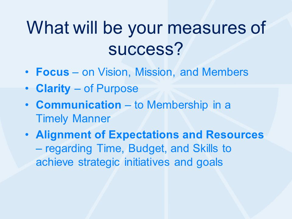 What will be your measures of success.
