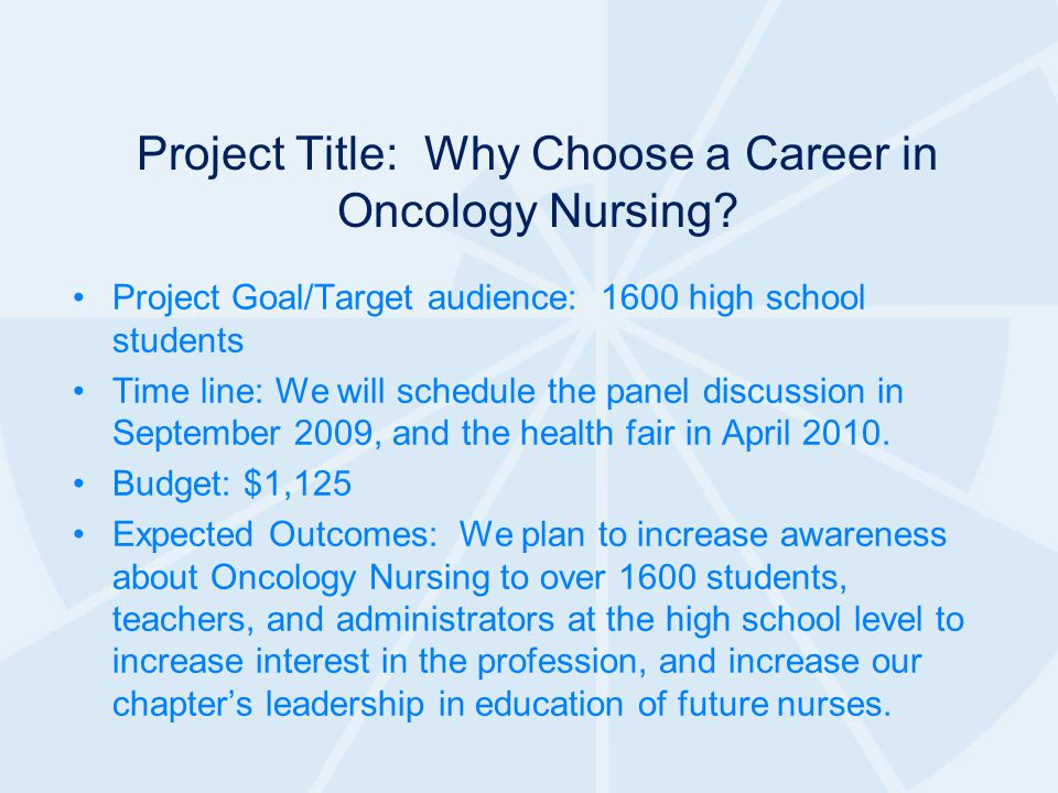 Project Title: Why Choose a Career in Oncology Nursing.