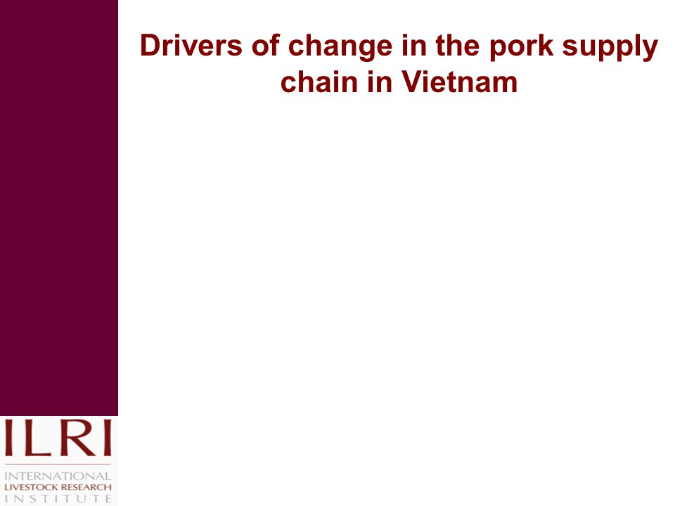 Drivers of change in the pork supply chain in Vietnam