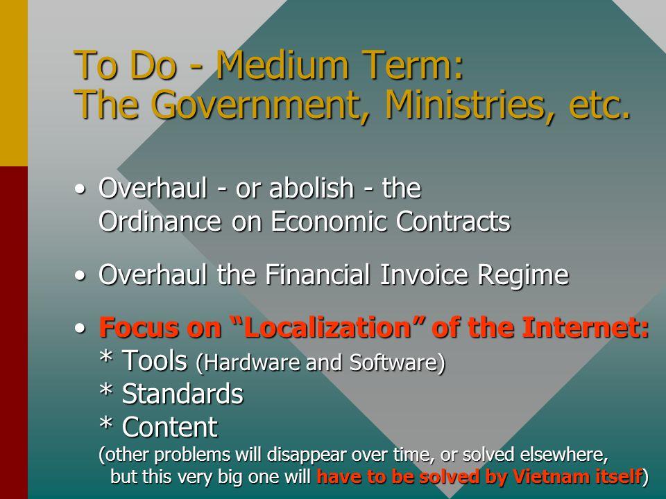 To Do - Medium Term: The Government, Ministries, etc.