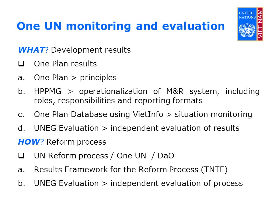 One UN monitoring and evaluation WHAT.