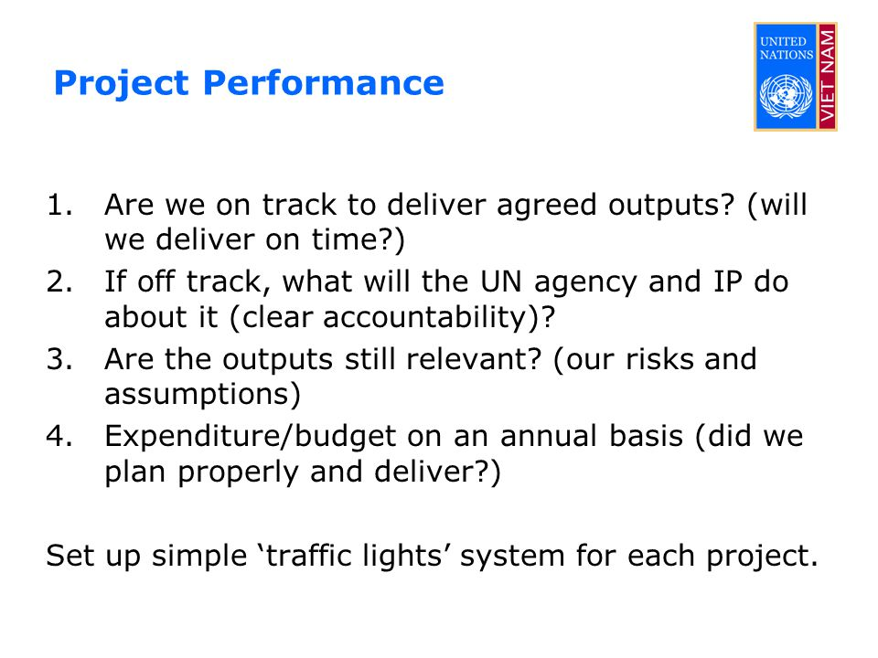 Project Performance 1.Are we on track to deliver agreed outputs.
