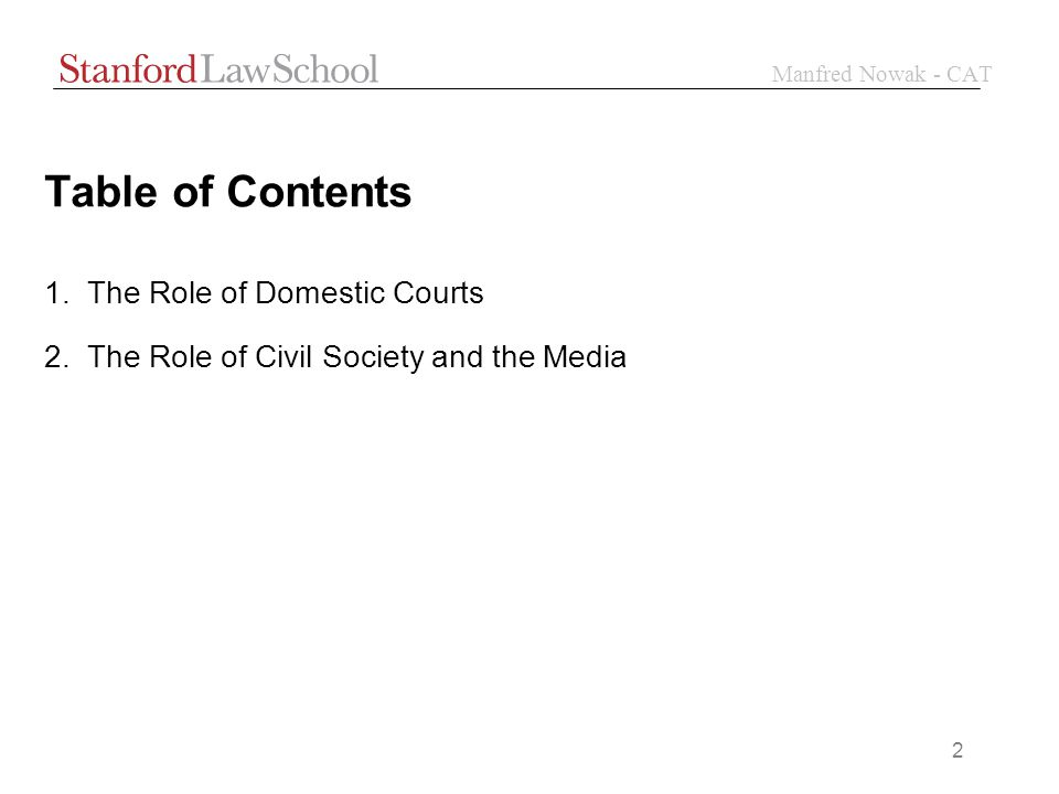 Manfred Nowak - CAT 2 Table of Contents 1.The Role of Domestic Courts 2.The Role of Civil Society and the Media