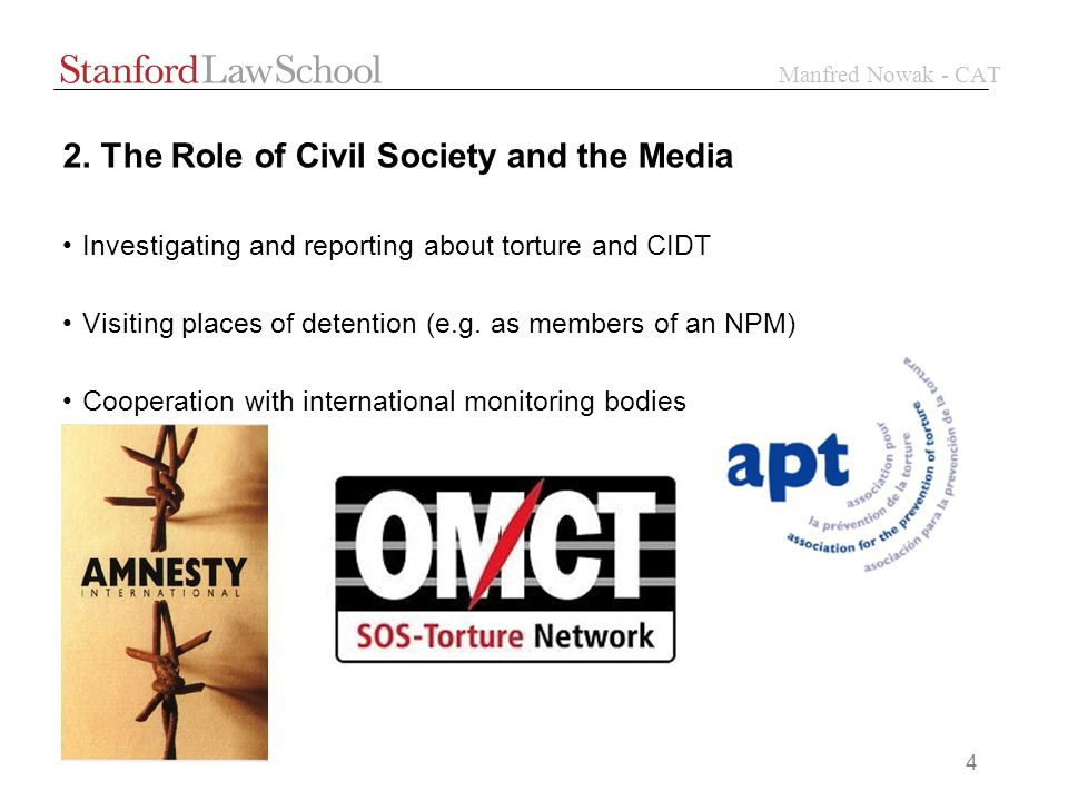 Manfred Nowak - CAT 4 2. The Role of Civil Society and the Media Investigating and reporting about torture and CIDT Visiting places of detention (e.g.