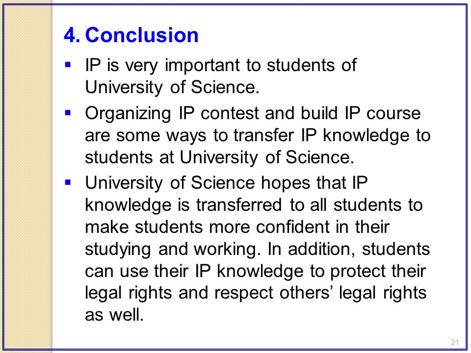 21  IP is very important to students of University of Science.  Organizing IP contest and build IP course are some ways to transfer IP knowledge to