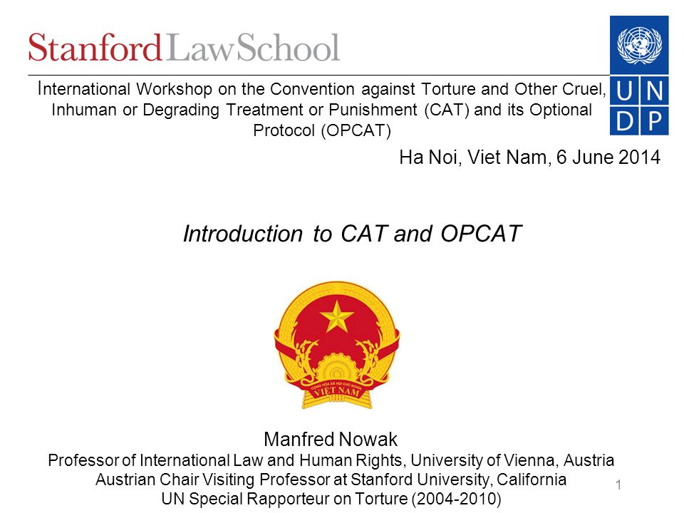 Manfred Nowak - CAT 2 Table of Contents 1.Development of International Legal Instruments against Torture 2.Definition of Torture 3.Definition of Other Cruel, Inhuman or Degrading Treatment or Punishment (CIDT) 4.Inhuman conditions of detention 5.Prohibition of Torture as an absolute and non-derogable right in International Law 6.Main obligations under CAT and OPCAT