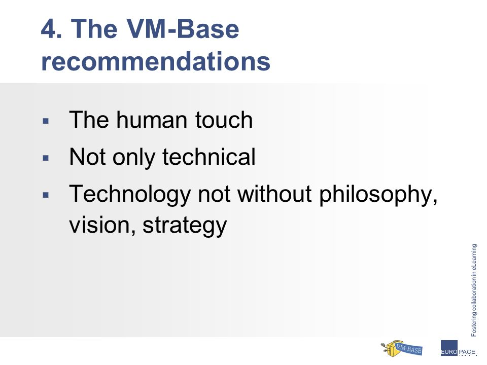  The human touch  Not only technical  Technology not without philosophy, vision, strategy 4.