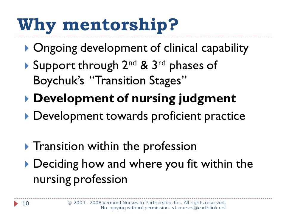 Why mentorship. © 2003 - 2008 Vermont Nurses In Partnership, Inc.