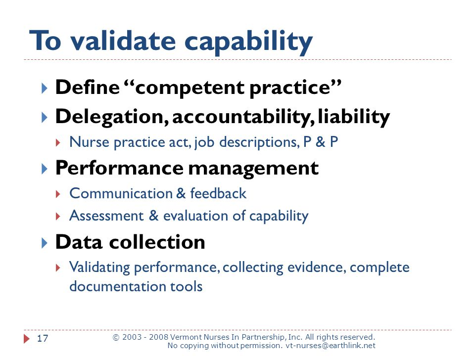 To validate capability © 2003 - 2008 Vermont Nurses In Partnership, Inc.