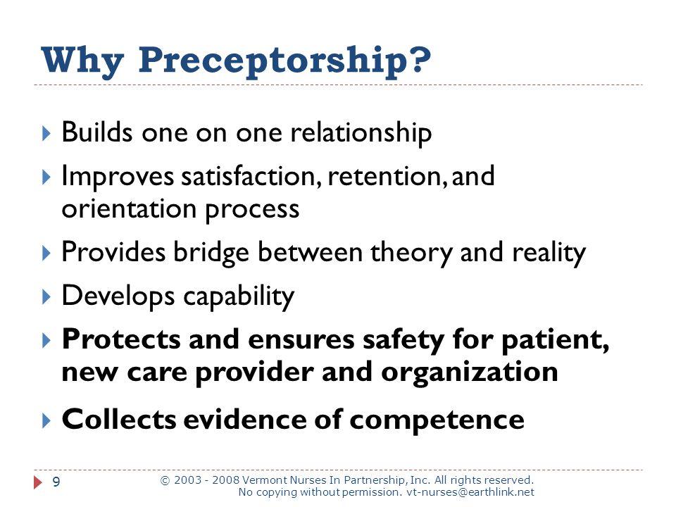 Why mentorship.© 2003 - 2008 Vermont Nurses In Partnership, Inc.