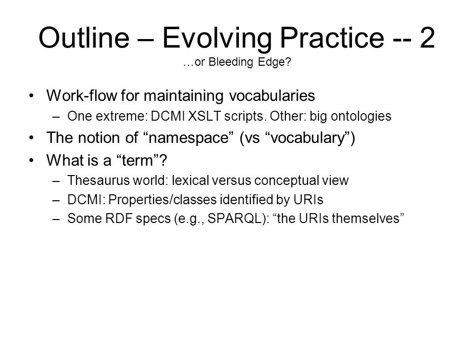 Outline – Evolving Practice -- 2 …or Bleeding Edge.