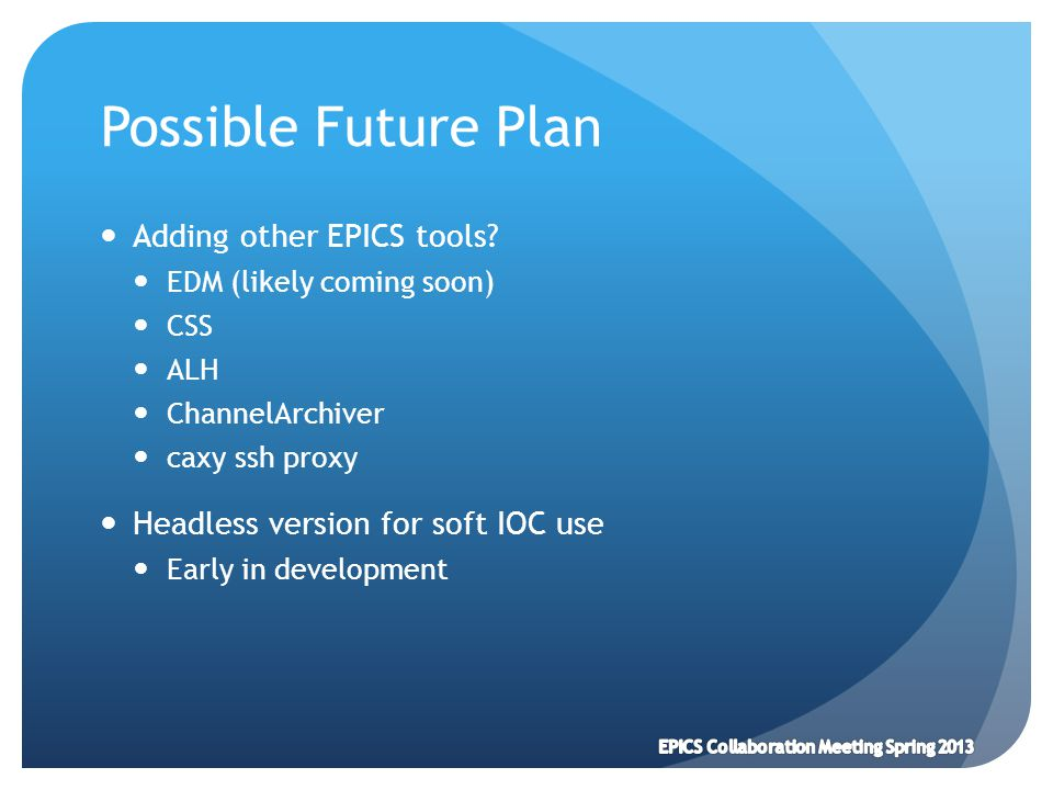 Possible Future Plan Adding other EPICS tools.