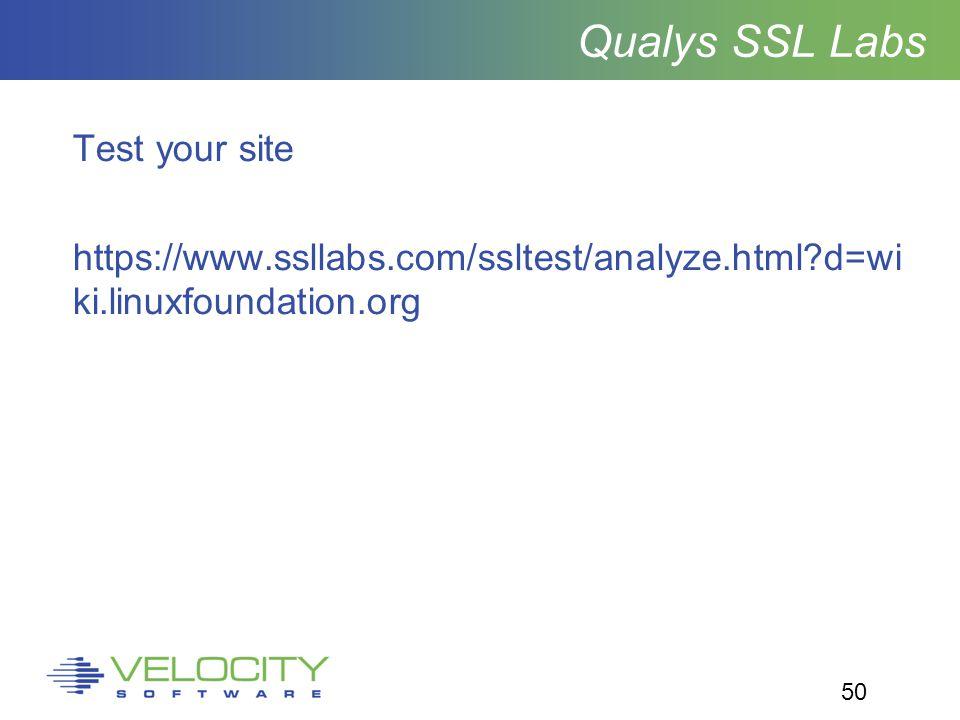 50 Qualys SSL Labs Test your site https://www.ssllabs.com/ssltest/analyze.html d=wi ki.linuxfoundation.org