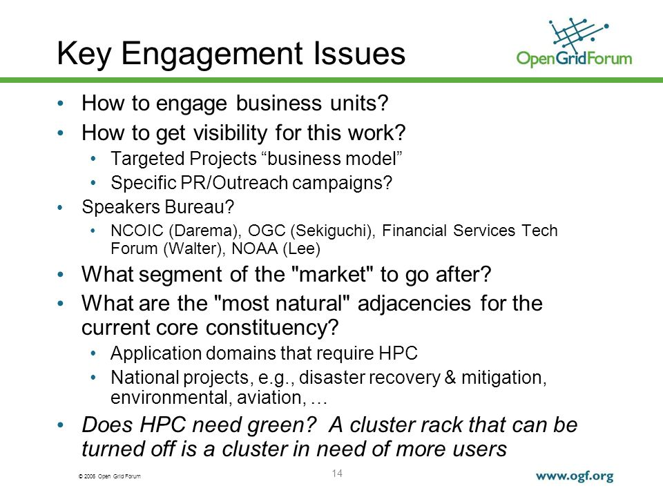 © 2006 Open Grid Forum 14 Key Engagement Issues How to engage business units.