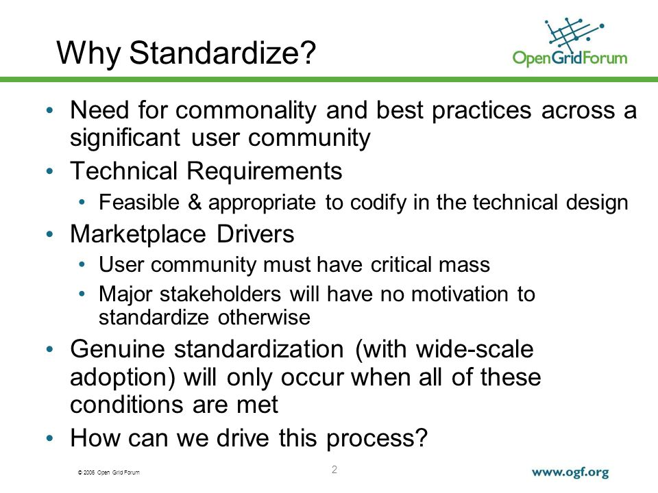 © 2006 Open Grid Forum 2 Why Standardize.