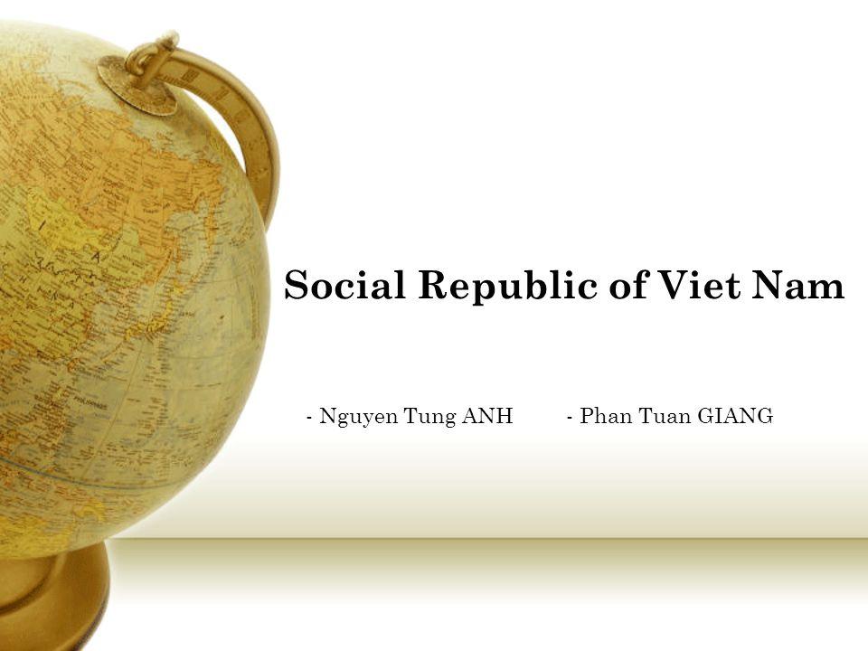 Social Republic of Viet Nam - Nguyen Tung ANH- Phan Tuan GIANG